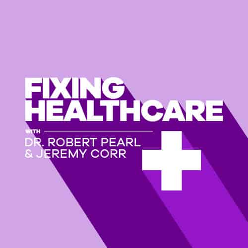 To Fix Health Care We Have To Fix >> The Survey To Fix American Healthcare Robert Pearl Md